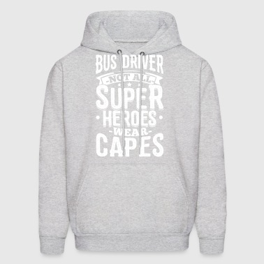 Funny Busdriver Shirt Not All Superheroes - Men's Hoodie