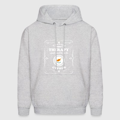 DON T NEED THERAPIE WANT GO CYPRUS - Men's Hoodie