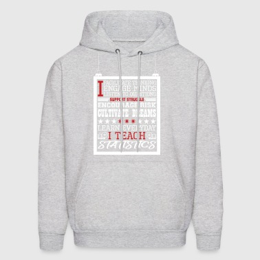 I Engage Minds Learn Everyday I Teach Statistics - Men's Hoodie