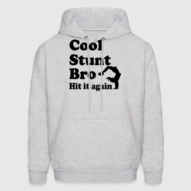 cool stunt bro hit it again - Men's Hoodie