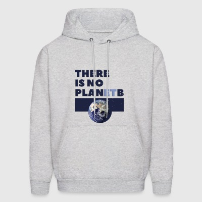 there is no planet B - Men's Hoodie