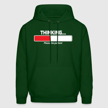Thinking Please Be Patient - Men's Hoodie