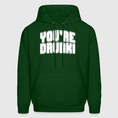 YOU'RE DRUNK BLURRY - Men's Hoodie