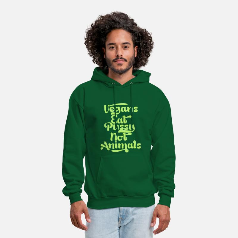 Animal Lover T Shirt Hoodies & Sweatshirts - VEGANS EAT PUSSY NOT ANIMALS - Men's Hoodie forest green