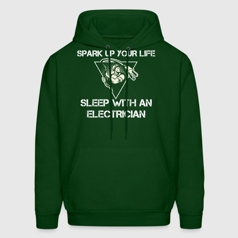 Spark Up Your Life Sleep With An Electrician - Men's Hoodie