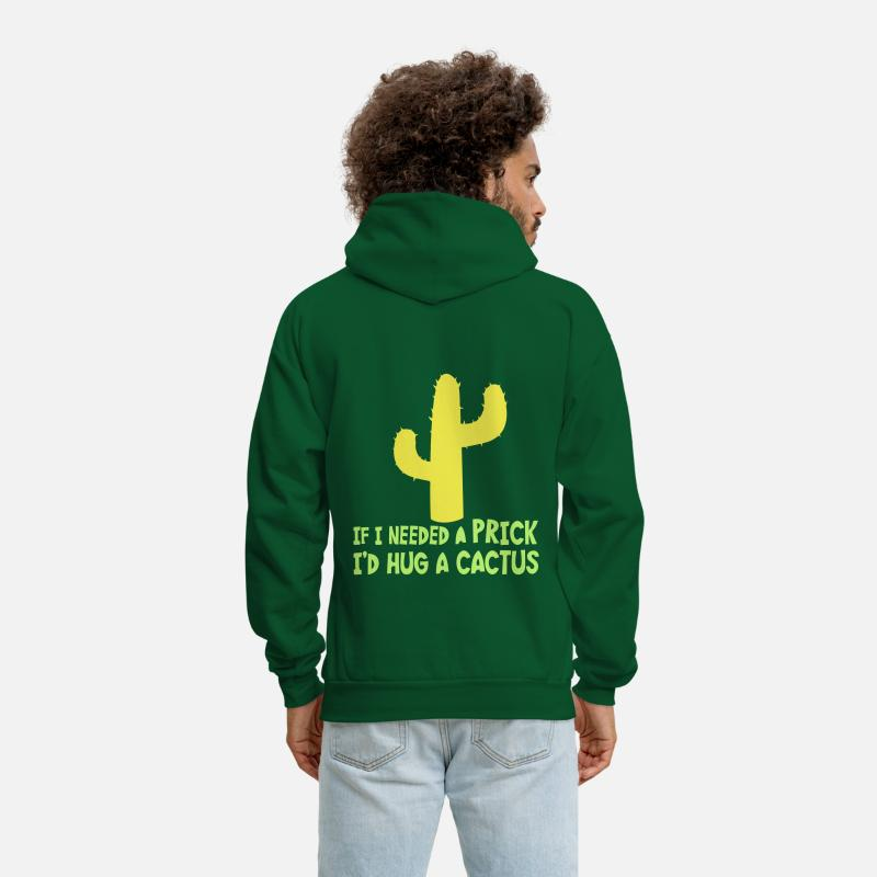 Gay Hoodies & Sweatshirts - If I needed a PRICK I'd HUG a CACTUS - Men's Hoodie forest green