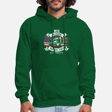 We're The Reason You Have Stuff American Trucker - Men's Hoodie