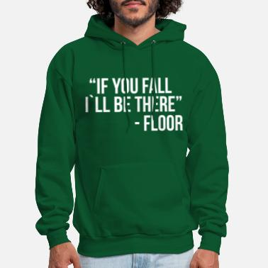 If you fall I`ll be there - Men's Hoodie