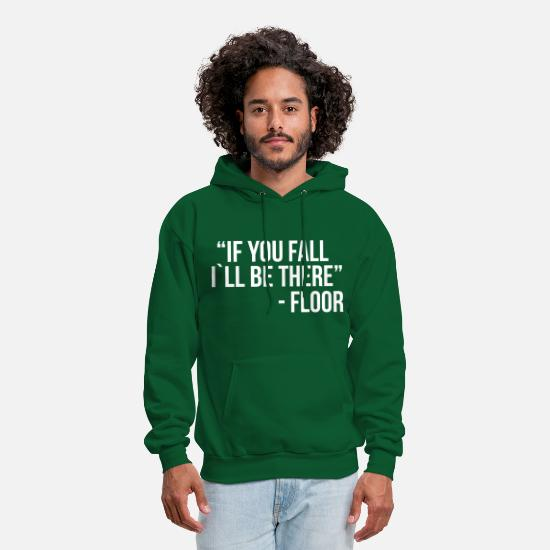 Funny Hoodies & Sweatshirts - If you fall I`ll be there - Men's Hoodie forest green