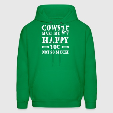 Cows make me happy You not so much - Men's Hoodie