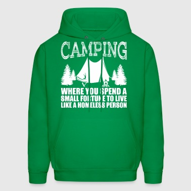 Camping Where You Spend A Small Fortune - Men's Hoodie