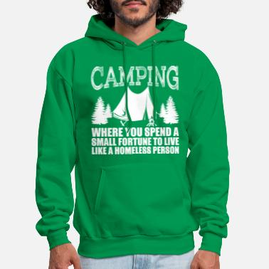 Homeless Camping Where You Spend A Small Fortune - Men's Hoodie