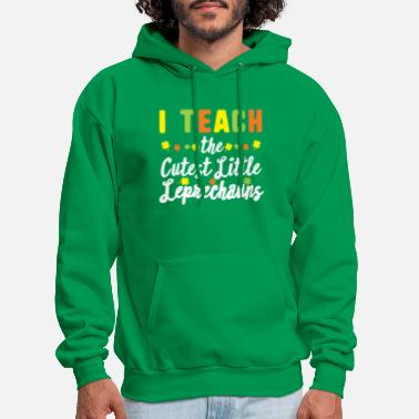 Class St Patrick's Day Teacher I Teach Cutest Little - Men's Hoodie