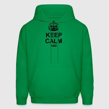KEEP CALM AND... WRITE YOUR TEXT - Men's Hoodie