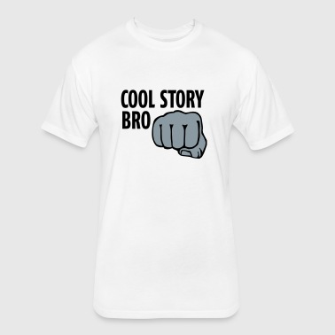 cool story bro 2c - Fitted Cotton/Poly T-Shirt by Next Level