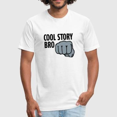 Épique cool story bro 2c - Fitted Cotton/Poly T-Shirt by Next Level