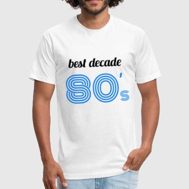 80's best decade blue - Fitted Cotton/Poly T-Shirt by Next Level