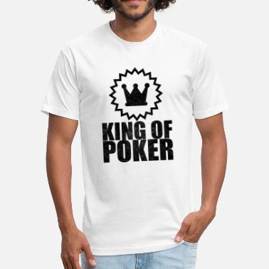 Kings Casino King of Poker Bluffer Casino Gift for Poker Player - Fitted Cotton/Poly T-Shirt by Next Level