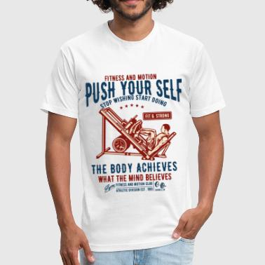 Push Ball Push Yourself2 - Fitted Cotton/Poly T-Shirt by Next Level