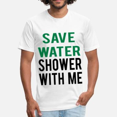 Shower Sex SEX SAYING SAVE WATER SHOWER WITH ME - Unisex Poly Cotton T-Shirt