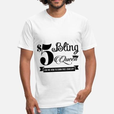 5 Bling queen ask me how to earn free jewelry - Fitted Cotton/Poly T-Shirt by Next Level