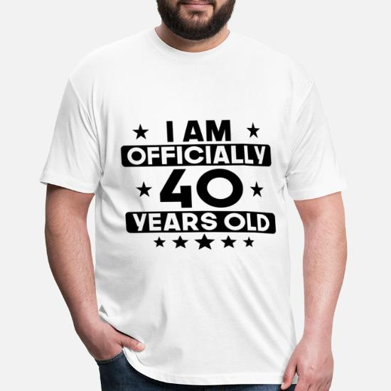 9d9307f12 Front. Back. Back. Design. Front. Front. Back. Design. Front. Front. Back.  Back. Birthday T-Shirts - I Am Officially 40 Years Old 40th ...