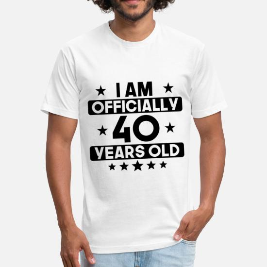 a8c9a8596 Front. Front. Back. Back. Design. Front. Front. Back. Design. Front. Front.  Back. Back. Birthday T-Shirts - I Am Officially 40 Years Old 40th ...
