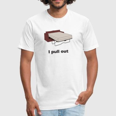 I pull out - Fitted Cotton/Poly T-Shirt by Next Level