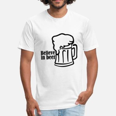 Believe In Beer believe in beer - Fitted Cotton/Poly T-Shirt by Next Level