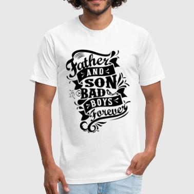 Father and Son Bad Boys - Fitted Cotton/Poly T-Shirt by Next Level