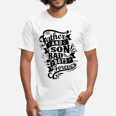 Bad Boys Child Father and Son Bad Boys - Fitted Cotton/Poly T-Shirt by Next Level