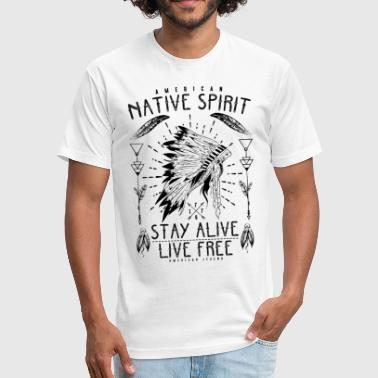 Free Spirit Funny Native american Spirit Live Free Indian Legend - Fitted Cotton/Poly T-Shirt by Next Level