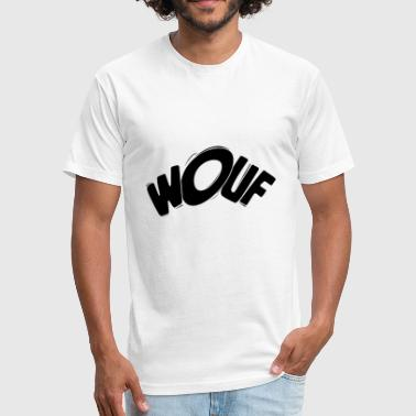 Wouf! Wuff! Dog Barking Bark Bay Woof bow-wow gift - Fitted Cotton/Poly T-Shirt by Next Level
