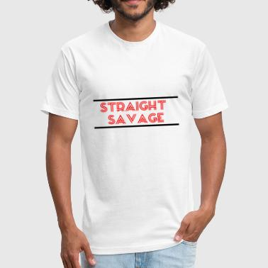 STRAIGHT SAVAGE - Fitted Cotton/Poly T-Shirt by Next Level