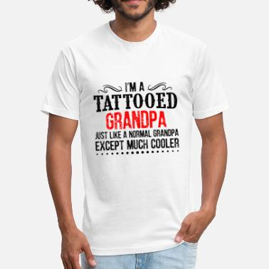 Except Much Cooler Tattooed Grandpa Except Much Cooler - Fitted Cotton/Poly T-Shirt by Next Level