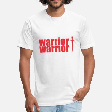 A Warrior warrior warrior - Fitted Cotton/Poly T-Shirt by Next Level
