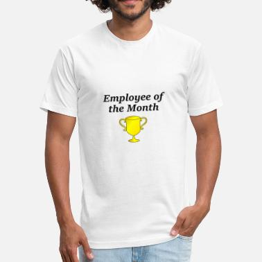 Employee Of Month Employee of the Month - Fitted Cotton/Poly T-Shirt by Next Level