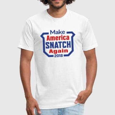 Make America Snatch Again   - Fitted Cotton/Poly T-Shirt by Next Level