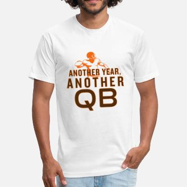 Qb Another Year, Another QB - Fitted Cotton/Poly T-Shirt by Next Level