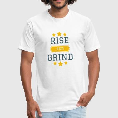 Rise and Grind - Fitted Cotton/Poly T-Shirt by Next Level