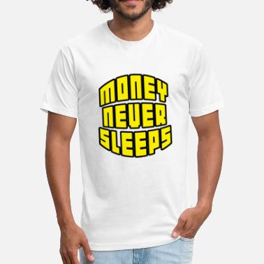 Money Never Sleeps r Money Never Sleeps - Fitted Cotton/Poly T-Shirt by Next Level