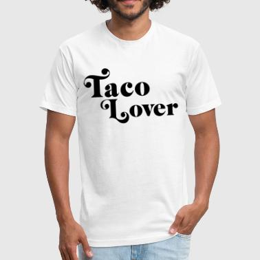 Taco Lover - Fitted Cotton/Poly T-Shirt by Next Level