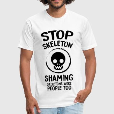 Meme Robot Skeleton - Stop Skeleton Shaming - Fitted Cotton/Poly T-Shirt by Next Level