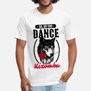 Dance Kizomba do you dance kizomba - Fitted Cotton/Poly T-Shirt by Next Level