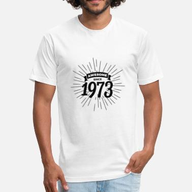 Awesome Since 1973 Awesome since 1973 - Fitted Cotton/Poly T-Shirt by Next Level