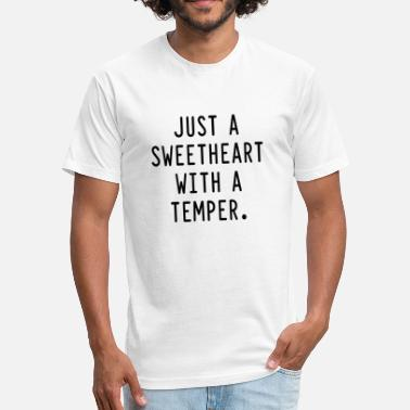 Sweetheart With A Temper Just a sweetheart with a temper - Fitted Cotton/Poly T-Shirt by Next Level