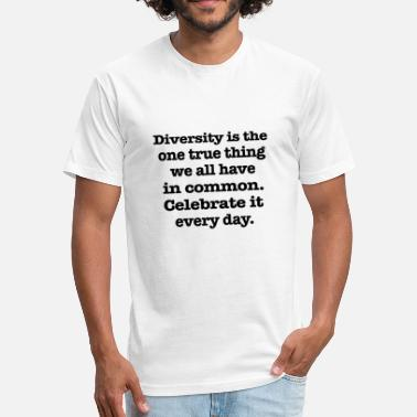 Diversity Quotes Diversity is the - Fitted Cotton/Poly T-Shirt by Next Level