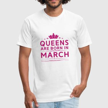 Queens Are Born In March QUEENS ARE BORN IN MARCH MARCH QUEEN QUOTE SHIRT - Fitted Cotton/Poly T-Shirt by Next Level