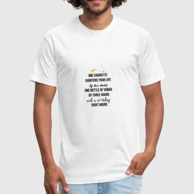 One cigarette shortens your life by two hours - Fitted Cotton/Poly T-Shirt by Next Level