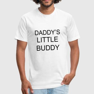 Daddy little buddy - Fitted Cotton/Poly T-Shirt by Next Level